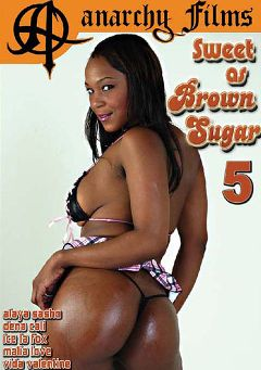"Adult entertainment movie ""Sweet As Brown Sugar 5"" starring Alayah Sashu, Malia Love & Vida Valentine. Produced by Anarchy Films."