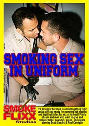 Smoking Sex In Uniform, starring Scott Spears and Paul Carrigan, produced by Smoke Flixx Studios.