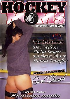 "Adult entertainment movie ""100 Percent Pure Amateur Hockey Moms 6"" starring Carol Edwards, Donna Douglas & Barbara Sharp. Produced by Platinum Media."