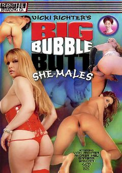 "Adult entertainment movie ""Big Bubble Butt She-Males"" starring Andrea Mel, Barbara (o) & Vicki Richter. Produced by Robert Hill Releasing Co.."