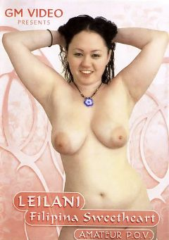 "Adult entertainment movie ""Leilani Filipina Sweetheart"" starring Leilani Filipina. Produced by GM Video."