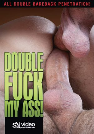 Gay Adult Movie Double Fuck My Ass
