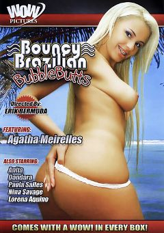 "Adult entertainment movie ""Bouncy Brazilian Bubble Butts"" starring Agatha Meirelles, Paola Salles & Nina Savage. Produced by Wow Pictures."
