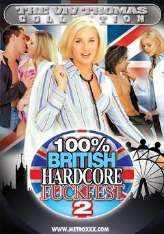 "Adult entertainment movie ""100 Percent British Hardcore Fuckfest 2"" starring Jamie Woods, Lindsey & Charlie. Produced by Metro Media Entertainment."