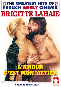 "Adult entertainment movie ""Love Is My Job -French"" starring Brigitte Lahaie. Produced by ALPHA-FRANCE."