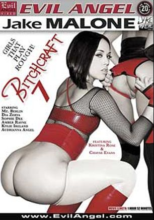 Bitchcraft 7, starring Kristina Rose, Dia Zerva, Audrianna Angel, Chayse Evans, Mz. Berlin, Amber Rayne, Sophie Dee and Kylie Ireland, produced by Evil Angel and Jake Malone Inc.