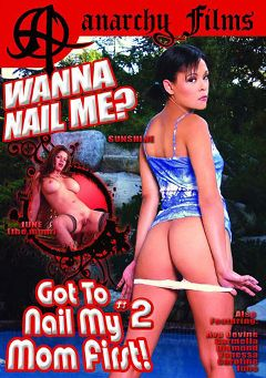 "Adult entertainment movie ""Wanna Nail Me Got To Nail My Mom First 2"" starring June Summers, Sunshine & Jody Breeze. Produced by Anarchy Films."