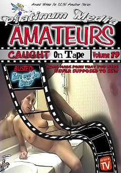 "Adult entertainment movie ""Amateurs Caught On Tape 19"" starring Kaira, Alan Bell & Jonny Baker. Produced by Platinum Media."