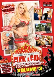 """Featured Series - Fuck A Fan  presents the adult entertainment movie """"Fuck A Fan 3""""."""