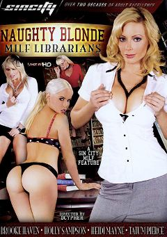 "Adult entertainment movie ""Naughty Blonde Milf Librarians"" starring Tatum Pierce, Holly Sampson & Heidi Mayne. Produced by Sin City."