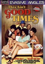 Straight Adult Movie This Ain't Good Times