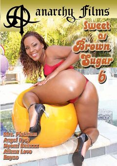 "Adult entertainment movie ""Sweet As Brown Sugar 6"" starring Ms. Platinum, Aliana Love & Nyomi Banxxx. Produced by Anarchy Films."