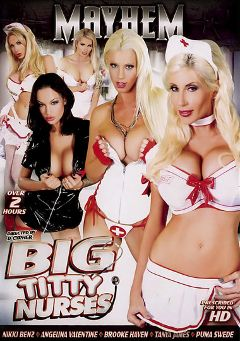 "Adult entertainment movie ""Big Titty Nurses"" starring Angelina Valentine, Puma Swede & Brooke Haven. Produced by Mayhem XXX."