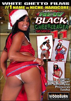 "Adult entertainment movie ""New Black Cheerleader Search 11"" starring Cali Sunshine, Tasha & Princess. Produced by Woodburn Productions."
