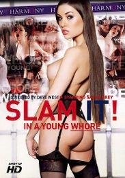 "Featured Star - Sasha Grey presents the adult entertainment movie ""Slam It In A Young Whore""."