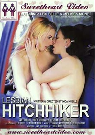 Lesbian Hitchhiker, starring Lexi Belle, Melissa Monet, Nicole Ray and Debi Diamond, produced by Sweetheart Video and Mile High Media.