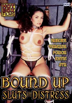 "Adult entertainment movie ""Bound Up Sluts In Distress"" starring Aurora, Vanessa LeVane & Talon. Produced by Filmco."