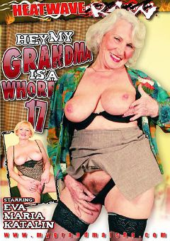"Adult entertainment movie ""Hey, My Grandma Is A Whore 17"" starring Eva, Puri & Katalin. Produced by Heatwave Raw."