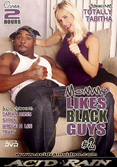 "Adult entertainment movie ""Mommy Likes Black Guys 2"" starring Totally Tabitha, Bridge H Lee & Darien Ross. Produced by Acid Rain."