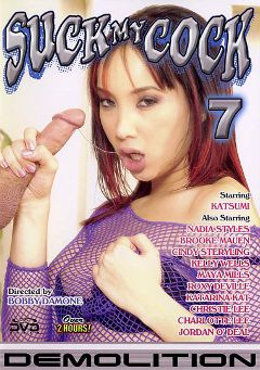 "Adult entertainment movie ""Suck My Cock 7"" starring Katsuni, Charlotte Lee & Katarina Kat. Produced by Demolition Pictures."