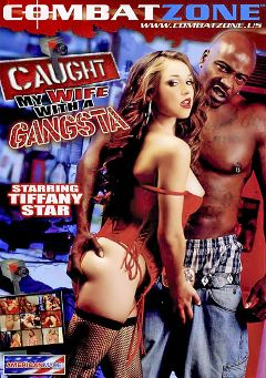 "Adult entertainment movie ""Caught My Wife With A Gangsta"" starring Tiffany Star, G-Man & Tasha Lynn. Produced by Combat Zone."