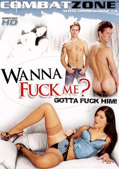 "Adult entertainment movie ""Wanna Fuck Me, Gotta Fuck Him"" starring Ricky Finist, Tommy Rogers & Alan Capier. Produced by Combat Zone."
