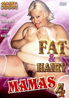 "Adult entertainment movie ""Fat And Hairy Mamas 4"" starring Lori, Lisa Smith & Trevor Thompson. Produced by Totally Tasteless Video."