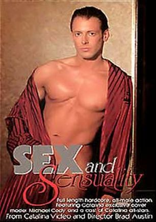 Sex And Sensuality, starring Kurt Houston, Michael Cody, Dane Tarson, Eduardo, David Thompson, Tony Cummings, Steve O'Donnell, Sam Carson and Paul Carrigan, produced by Catalina and Channel 1 Releasing.