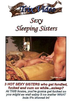 "Adult entertainment movie ""Sexy Sleeping Sisters"" starring Misty & Crissy. Produced by Trix Productions."