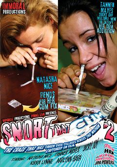 "Adult entertainment movie ""Snort That Cum 2"" starring Tanner Mayes, Natasha Nice & Kirra Lynne. Produced by Porno Dan Presents."