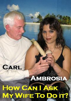"Adult entertainment movie ""How Can I Ask My Wife To Do It"" starring Ambrosia & Carl Hubay. Produced by Hot Clits Video."
