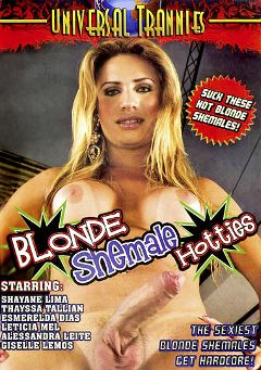 "Adult entertainment movie ""Blonde Shemale Hotties"" starring Shayene Lima, Esmerelda Dias & Giselle Lemos. Produced by Universal Trannies."