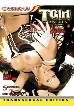 "Adult entertainment movie ""TGirl Angels"" starring Labelly Fondaman, Eva (o) & Erika (o). Produced by Pandemonium."