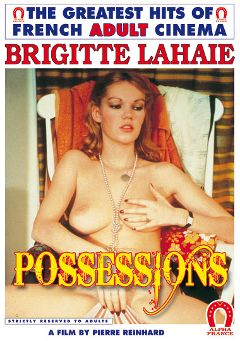 "Adult entertainment movie ""Possessions -French"" starring Brigitte Lahaie, Jean Joel Charrier & France Lomay. Produced by ALPHA-FRANCE."