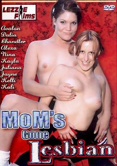 "Adult entertainment movie ""Mom's Gone Lesbian"" starring Dalia, Avalon & Nina Kornikova. Produced by Lezzie Films."