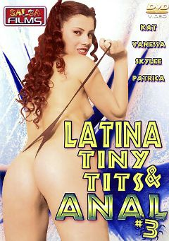 "Adult entertainment movie ""Latina Tiny Tits And  Anal 3"" starring Kat Kiss, Skylee & Daisy Marie. Produced by Filmco."