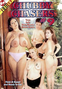 "Adult entertainment movie ""Chubby Chasers 9"" starring Teryn, Echo & Denise Davies. Produced by Filmco."