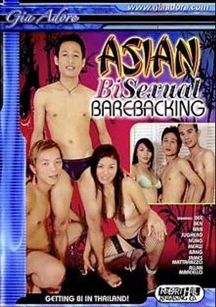 Asian Bisexual Barebacking, starring Bee (m), Alan Marcelo, James Matarazo, Ben, Bang, Meaw, Jughead, Nan (f) and Nung, produced by Gia Adore and Robert Hill Releasing Co..