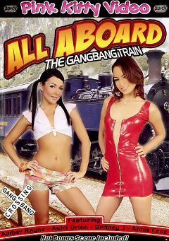 "Adult entertainment movie ""All Aboard The Gangbang Train"" starring Ashli Orion, Amber Rayne & Britney Jay. Produced by Pink Kitty Video."