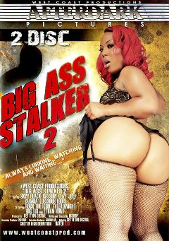 "Adult entertainment movie ""Big Ass Stalker 2 Part 2"" starring Skyy Black, Joei & Luscious Louis. Produced by After Dark Pictures."