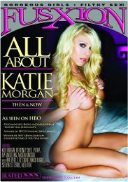 """Featured Studio - Fuzxion presents the adult entertainment movie """"All About Katie Morgan""""."""