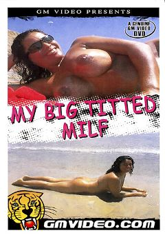 "Adult entertainment movie ""My Big Titted MILF"". Produced by GM Video."