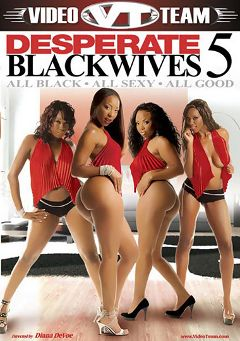 "Adult entertainment movie ""Desperate Blackwives 5"" starring Stacie Lane, Erika Vution & Roxy Reynolds. Produced by Metro Media Entertainment."
