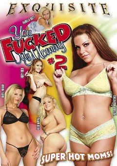 "Adult entertainment movie ""You Fucked My Mommy 2"" starring Abby Rode, Victoria Valentino & Pamela Butt. Produced by EXP Exquisite."