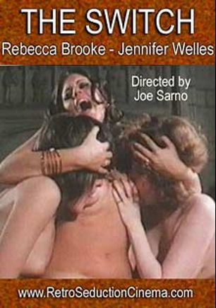 The Switch, starring Julie Shea, Rebecca Brooke, Jennifer Welles, Raymond Serra, Lisa Beth, Patrice DeBauer, Harding Harrison, Bobby Niles, Chris Jordan (f), David Hausman, Judith Hamilton, Sonny Landham, Kevin Andre, Darby Lloyd Rains, Cindy West, Sabrina and Eric Edwards, produced by Retro-Seduction Cinema.