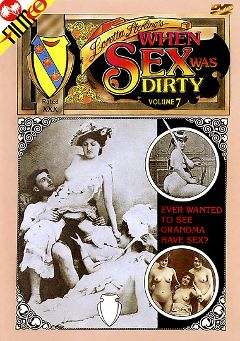 "Adult entertainment movie ""When Sex Was Dirty 7"". Produced by Filmco."