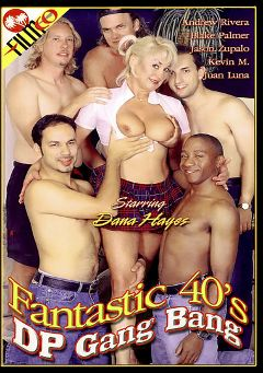 "Adult entertainment movie ""Fantastic 40's DP Gang Bang"" starring Dana Hayes, Juan Luna & Kevin M.. Produced by Filmco."