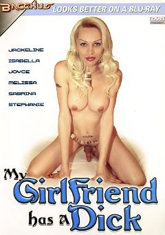 "Adult entertainment movie ""My Girlfriend Has A Dick"" starring Jackeline (o), Melissa (o) & Stephanie (o). Produced by Totally Tasteless Video."