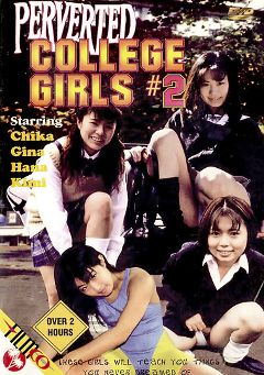 "Adult entertainment movie ""Perverted College Girls 2"" starring Chika, Hana & Gina. Produced by Filmco."