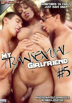 "Adult entertainment movie ""My Transexual Girlfriend 5"" starring Madison (o), Bobbie (o) & Felicia (o). Produced by Totally Tasteless Video."
